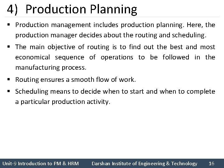 4) Production Planning § Production management includes production planning. Here, the production manager decides