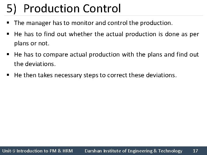 5) Production Control § The manager has to monitor and control the production. §