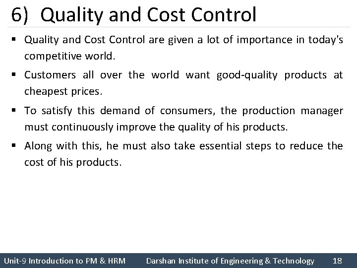 6) Quality and Cost Control § Quality and Cost Control are given a lot