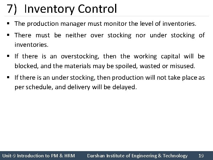 7) Inventory Control § The production manager must monitor the level of inventories. §