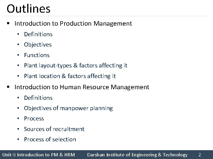 Outlines § Introduction to Production Management • Definitions • Objectives • Functions • Plant