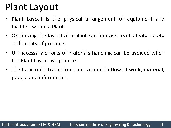Plant Layout § Plant Layout is the physical arrangement of equipment and facilities within