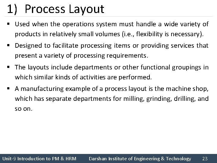 1) Process Layout § Used when the operations system must handle a wide variety