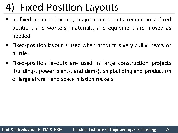 4) Fixed-Position Layouts § In fixed-position layouts, major components remain in a fixed position,