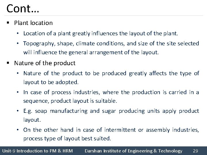 Cont… § Plant location • Location of a plant greatly influences the layout of