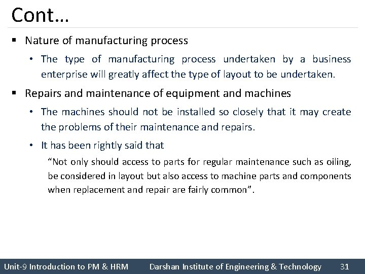 Cont… § Nature of manufacturing process • The type of manufacturing process undertaken by