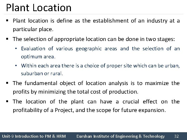 Plant Location § Plant location is define as the establishment of an industry at