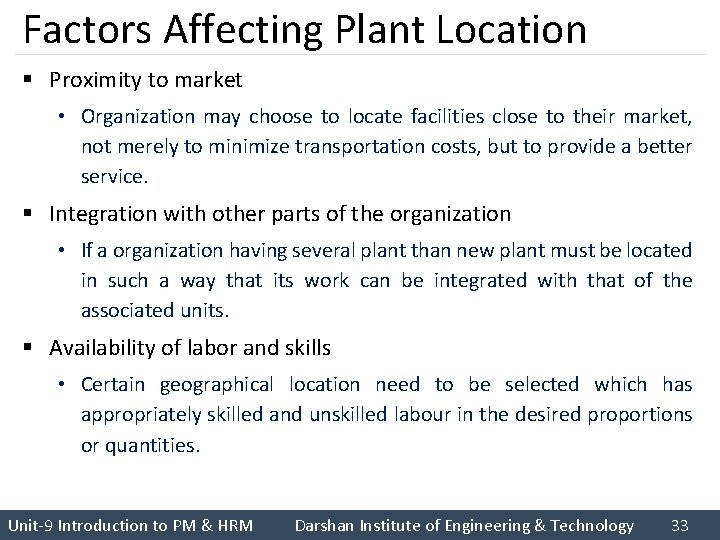 Factors Affecting Plant Location § Proximity to market • Organization may choose to locate