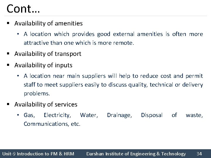 Cont… § Availability of amenities • A location which provides good external amenities is