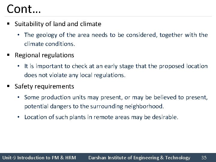 Cont… § Suitability of land climate • The geology of the area needs to