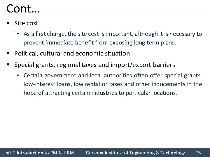 Cont… § Site cost • As a first charge, the site cost is important,