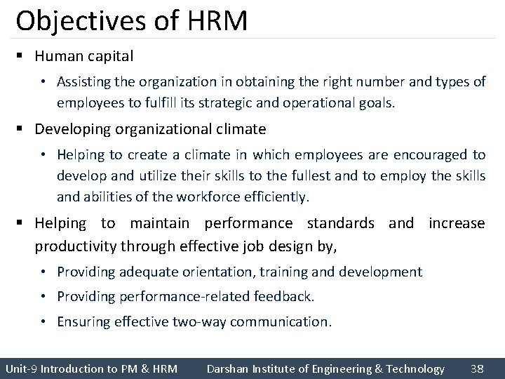 Objectives of HRM § Human capital • Assisting the organization in obtaining the right
