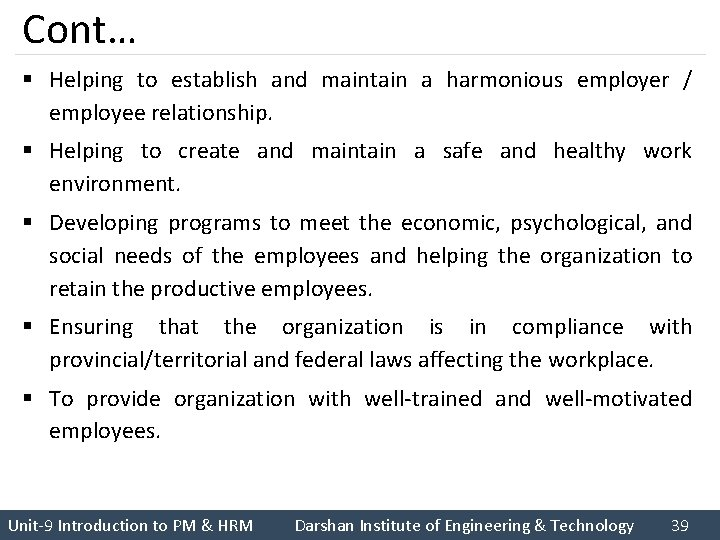Cont… § Helping to establish and maintain a harmonious employer / employee relationship. §