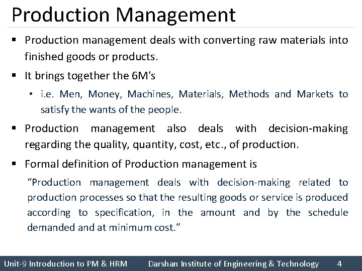 Production Management § Production management deals with converting raw materials into finished goods or