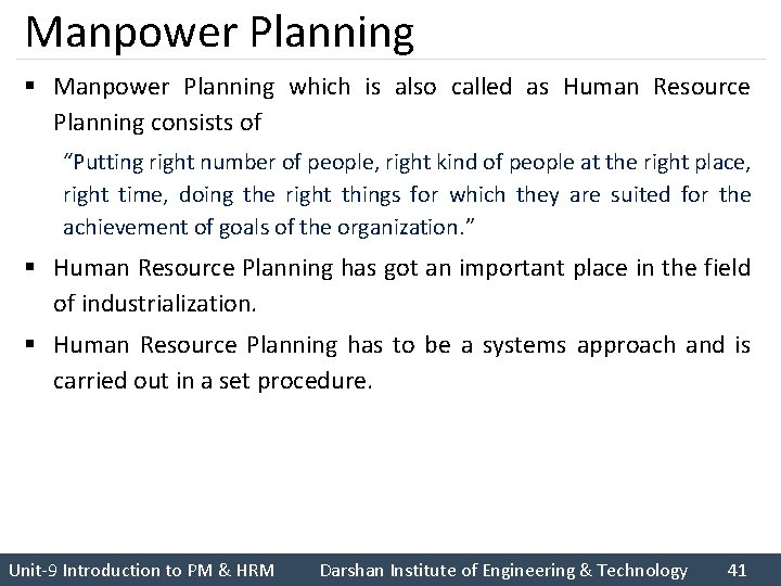 Manpower Planning § Manpower Planning which is also called as Human Resource Planning consists