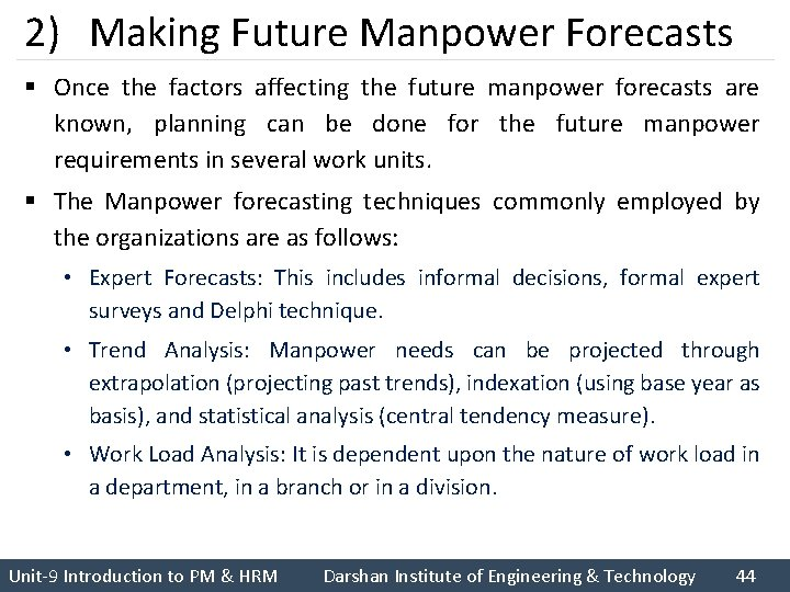 2) Making Future Manpower Forecasts § Once the factors affecting the future manpower forecasts