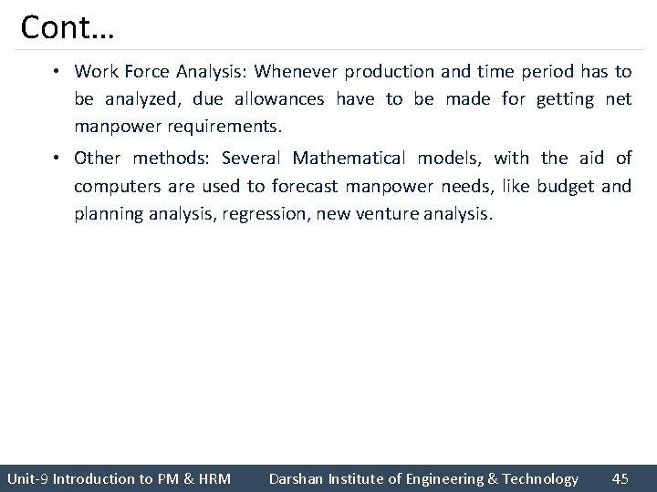 Cont… • Work Force Analysis: Whenever production and time period has to be analyzed,