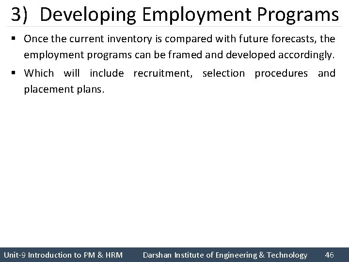 3) Developing Employment Programs § Once the current inventory is compared with future forecasts,