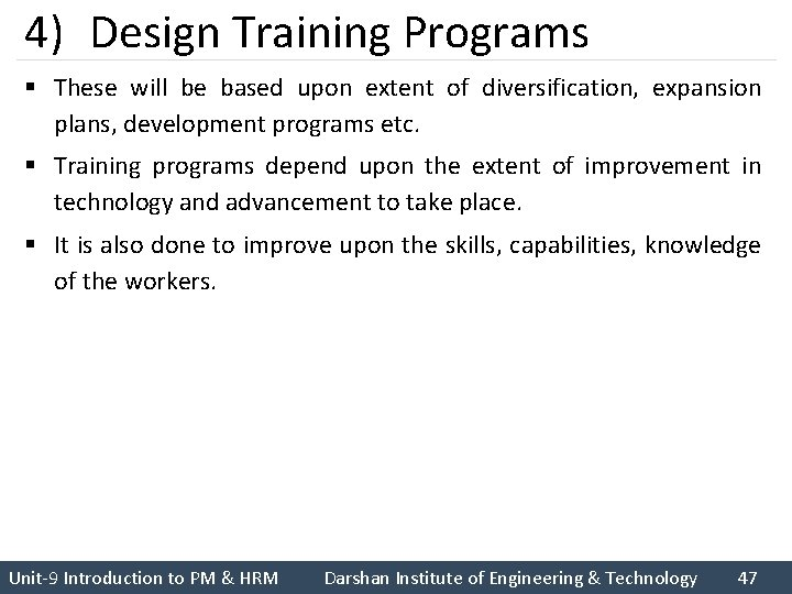 4) Design Training Programs § These will be based upon extent of diversification, expansion