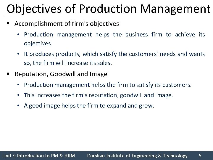 Objectives of Production Management § Accomplishment of firm's objectives • Production management helps the