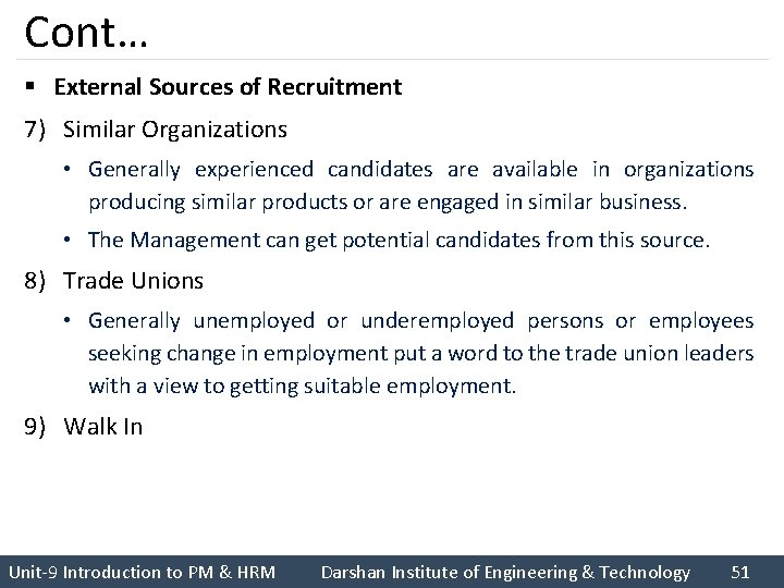 Cont… § External Sources of Recruitment 7) Similar Organizations • Generally experienced candidates are