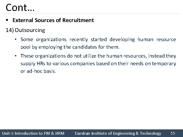 Cont… § External Sources of Recruitment 14) Outsourcing • Some organizations recently started developing