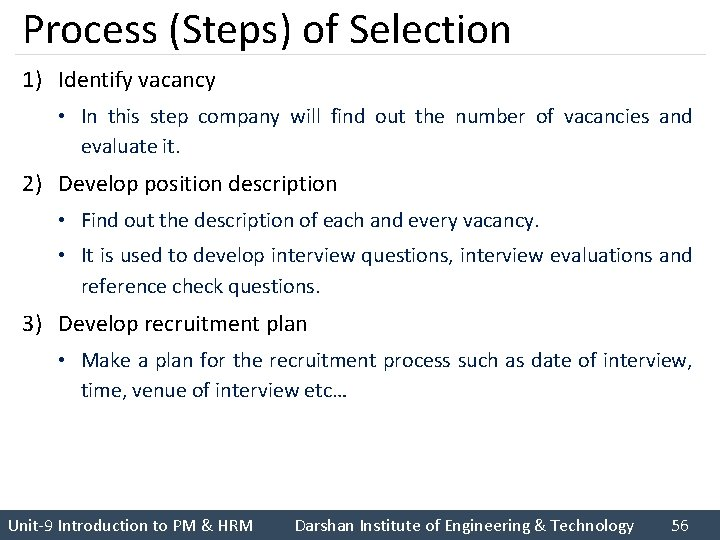 Process (Steps) of Selection 1) Identify vacancy • In this step company will find