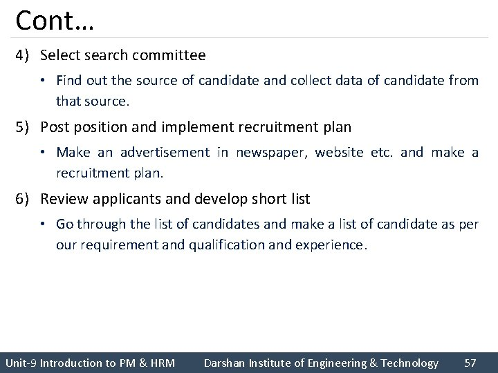 Cont… 4) Select search committee • Find out the source of candidate and collect