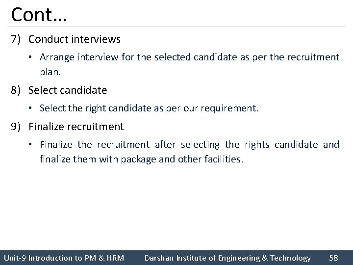 Cont… 7) Conduct interviews • Arrange interview for the selected candidate as per the