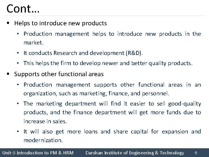 Cont… § Helps to introduce new products • Production management helps to introduce new