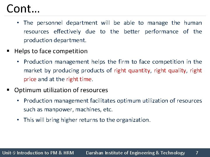 Cont… • The personnel department will be able to manage the human resources effectively