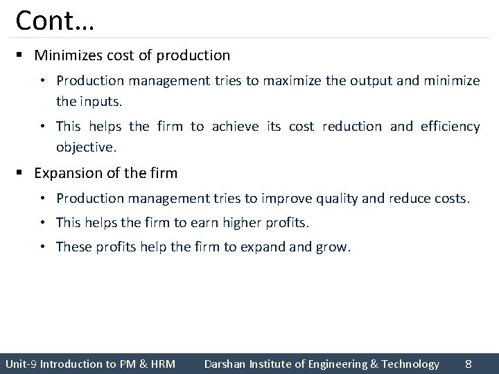 Cont… § Minimizes cost of production • Production management tries to maximize the output