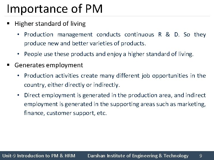 Importance of PM § Higher standard of living • Production management conducts continuous R
