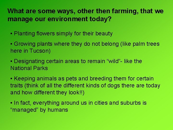 What are some ways, other then farming, that we manage our environment today? •