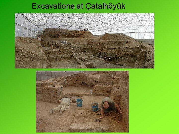 Excavations at Çatalhöyük