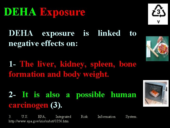 DEHA Exposure DEHA exposure is linked to negative effects on: 1 - The liver,