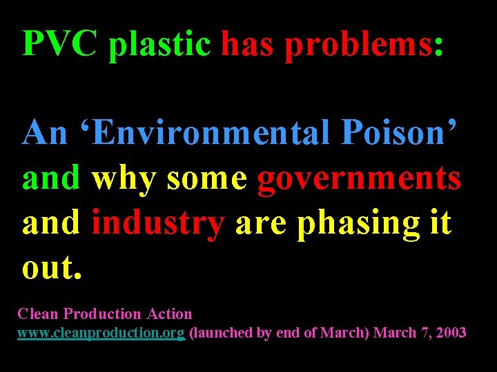 PVC plastic has problems: An 'Environmental Poison' and why some governments and industry are