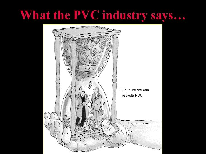 What the PVC industry says…