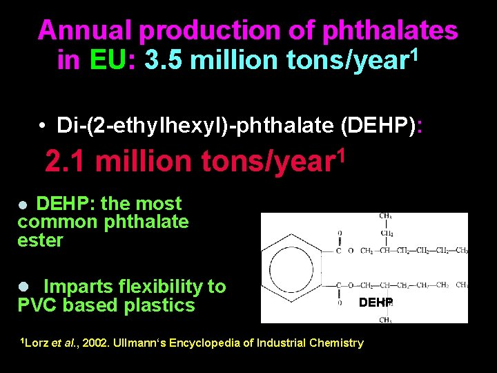 Annual production of phthalates in EU: 3. 5 million tons/year 1 • Di-(2 -ethylhexyl)-phthalate