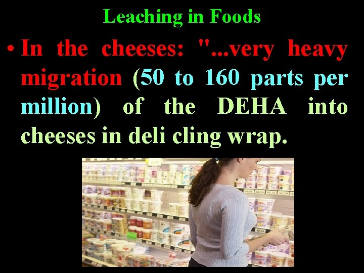 """Leaching in Foods • In the cheeses: """". . . very heavy migration (50"""