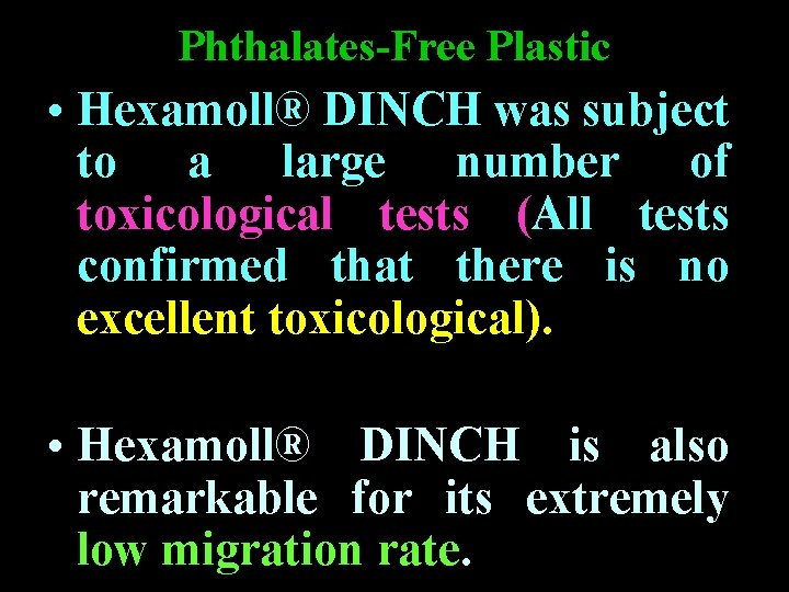 Phthalates-Free Plastic • Hexamoll® DINCH was subject to a large number of toxicological tests