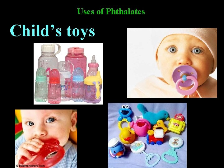 Uses of Phthalates Child's toys