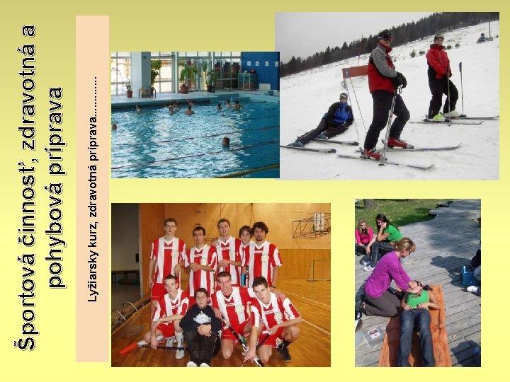 Lyžiarsky kurz, zdravotná príprava. . . Športová činnosť, zdravotná a pohybová príprava