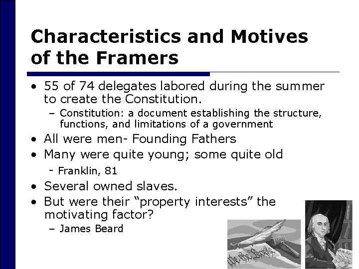 Characteristics and Motives of the Framers • 55 of 74 delegates labored during the