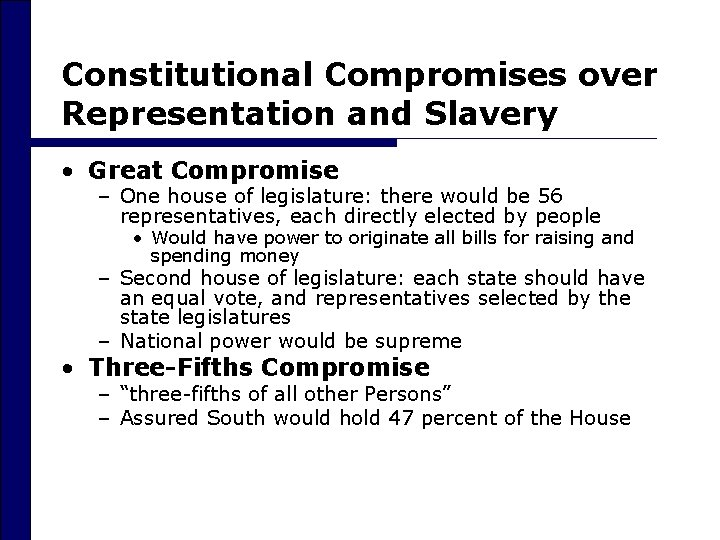 Constitutional Compromises over Representation and Slavery • Great Compromise – One house of legislature: