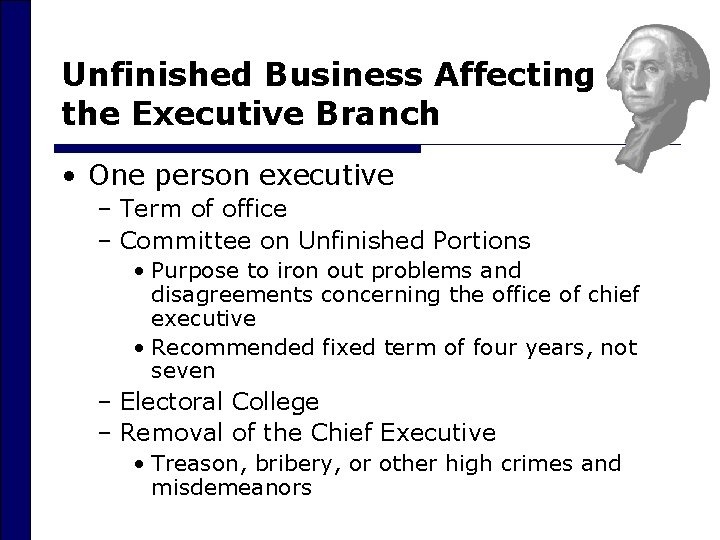 Unfinished Business Affecting the Executive Branch • One person executive – Term of office