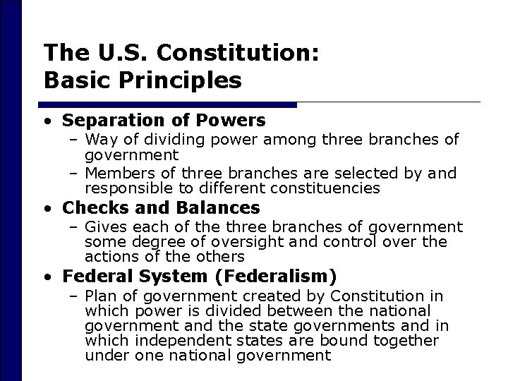 The U. S. Constitution: Basic Principles • Separation of Powers – Way of dividing