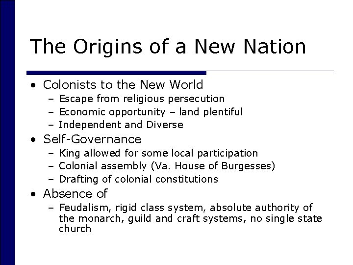 The Origins of a New Nation • Colonists to the New World – Escape