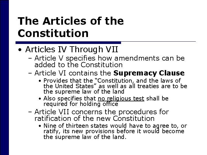 The Articles of the Constitution • Articles IV Through VII – Article V specifies