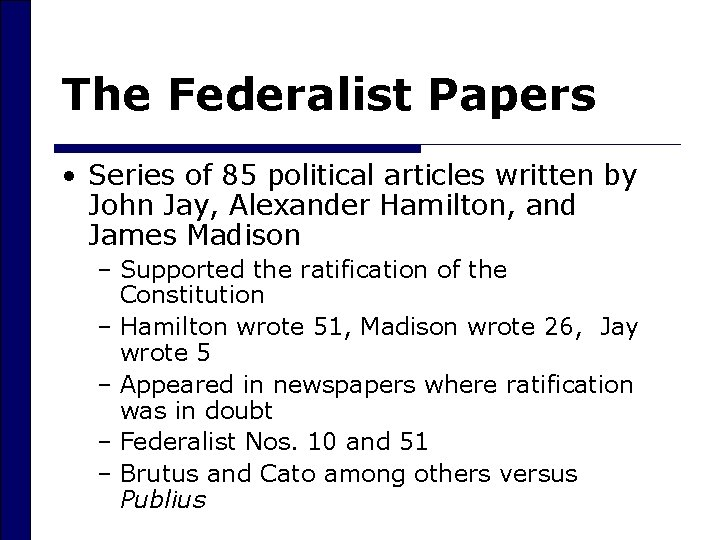 The Federalist Papers • Series of 85 political articles written by John Jay, Alexander